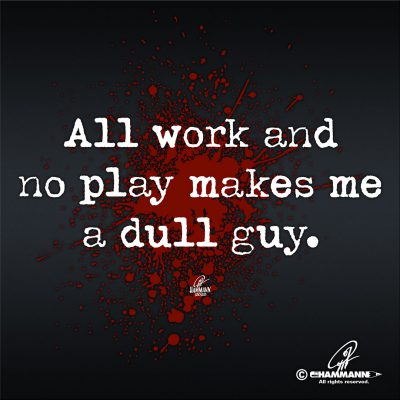 "Handlettering ""All work and no play makes me a dull guy."""