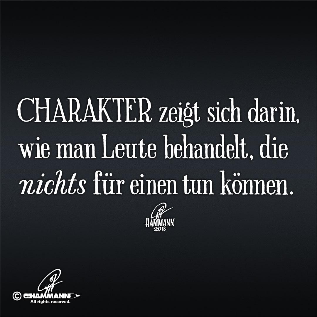 Charakter zeigt sich darin, wie man Leute behandelt, die nichts für einen tun können.