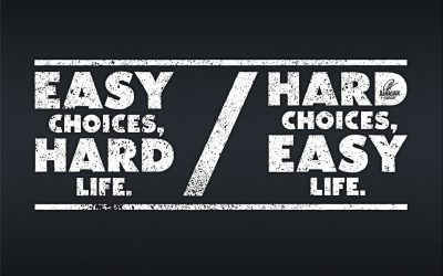 Easy choices, hard live./Hard choices, easy live.