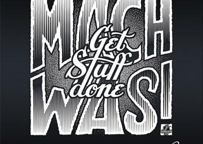 """Handlettering """"Mach was! Get Stuff Done"""" – handgezeichnete Schriftzüge, Lettering, Ambigramme, Typographie, Typography, Kalligraphie, Calligraphy, Sprüche, Weisheiten, Wortspiele, Zitate"""