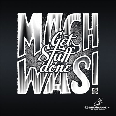 "Handlettering ""Mach was! Get Stuff Done"""