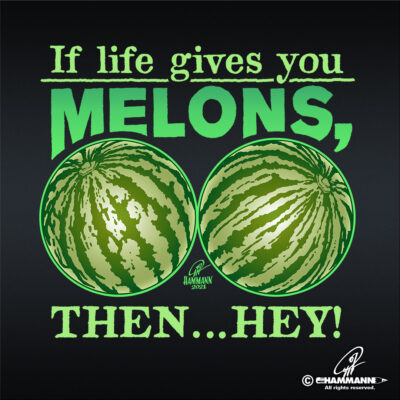 """Handlettering """"If life gives you melons, then …hey!"""""""