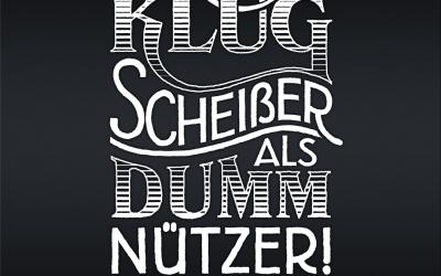 Lieber Klugscheißer als Dummnützer!