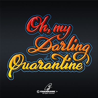"Handlettering ""Oh, my Darling Quarantine"""