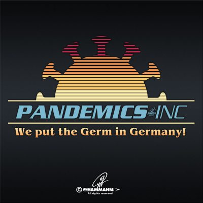 "Lettering ""PANDEMICS inc – We put the Germ in Germany"""