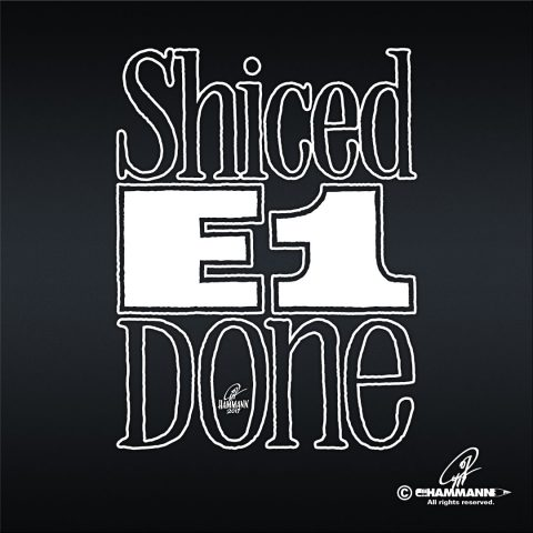 """Handlettering """"Shiced E1 done"""""""
