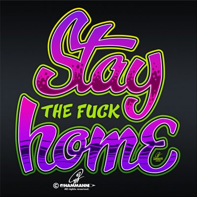 "Lettering ""Stay the F*ck home"" © Pit Hammann 