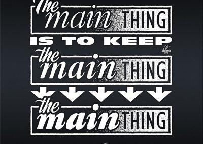 "Handlettering ""The main thing is to keep the main thing the main thing"" © Pit Hammann | all rights reserved Handlettering, Lettering, Schriftzug, Schriftzüge, Sprüche, Zitat, Zitate, Weisheit, Weisheiten, Typographie, Typography,  Kalligraphie, Calligraphy, english"