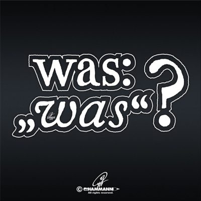 """Handlettering """"Was: """"Was""""?"""""""